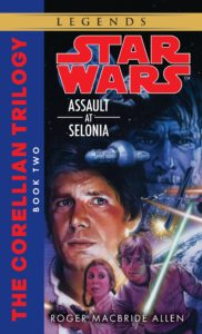 The Corellian Trilogy 2: Assault at Selonia (2017, Legends-Cover)