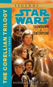 The Corellian Trilogy 3: Showdown at Centerpoint (2016, Legends-Cover)