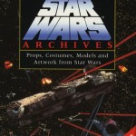 The Star Wars Archives: Props, Costumes, Models and Artworks from Star Wars (21.09.1995)