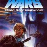 Star Wars, Band 12: X-Wing 2: Projekt Phantom-Schiff