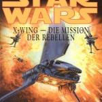 X-Wing: Die Mission der Rebellen (Mai 1997, Goldmann-Ausgabe)