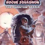 X-Wing Rogue Squadron: The Phantom Affair