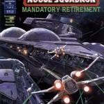 X-Wing Rogue Squadron #32: Mandatory Retirement, Part 1