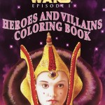 Star Wars Episode I: Heroes and Villains Coloring Book (25.04.1999)