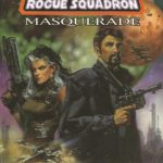 X-Wing Rogue Squadron: Masquerade