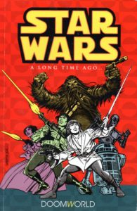 Classic Star Wars: A Long Time Ago... Volume 1: Doomworld