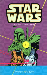 Classic Star Wars: A Long Time Ago... Volume 5: Fool's Bounty