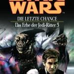 Das Erbe der Jedi-Ritter 5: Die letzte Chance (Juli 2003)