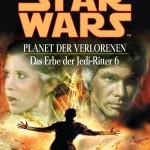 Das Erbe der Jedi-Ritter 6: Planet der Verlorenen (2003, Paperback)