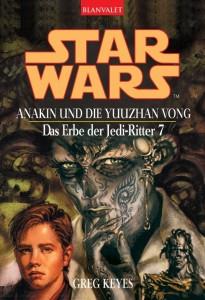 Das Erbe der Jedi-Ritter 7: Anakin und die Yuuzhan Vong (2004, Paperback)