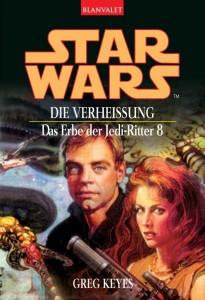 Das Erbe der Jedi-Ritter 8: Die Verheißung (2004, Paperback)