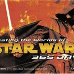 Creating the Worlds of Star Wars: 365 Days (01.10.2005)