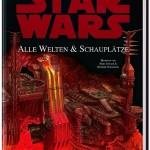 Star Wars: Alle Welten und Schauplätze (31.10.2005)