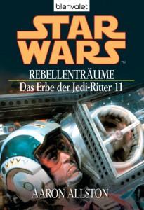 Das Erbe der Jedi-Ritter 11: Rebellenträume (2005, Paperback)