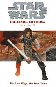 Clone Wars Volume 8: The Last Siege, the Final Truth