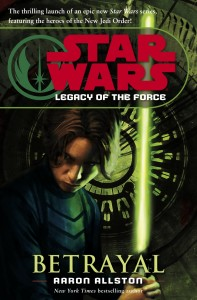 Legacy of the Force 1: Betrayal (2006, Hardcover)
