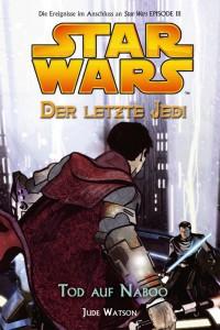 Der letzte Jedi 4: Tod auf Naboo (19.07.2006)