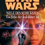 Das Erbe der Jedi-Ritter 14: Wege des Schicksals (2014, Paperback)