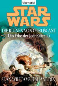 Das Erbe der Jedi-Ritter 15: Die Ruinen von Coruscant (2006, Paperback)