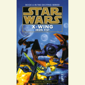 X-Wing: Iron Fist (20.02.2007)