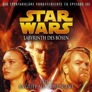 Labyrinth des Bösen, Teil 3: Angriff auf Coruscant (16.02.2007)