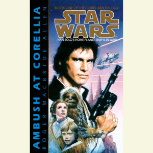 The Corellian Trilogy 1: Ambush at Corellia