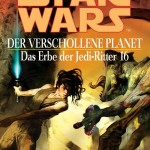 Das Erbe der Jedi-Ritter 16: Der verschollene Planet (2007, Paperback)