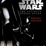 Star Wars: The Ultimate Visual Guide: Special Edition (19.03.2007)