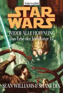 Das Erbe der Jedi-Ritter 17: Wider alle Hoffnung (2007, Paperback)
