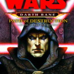 Darth Bane 1: Path of Destruction (26.06.2007)