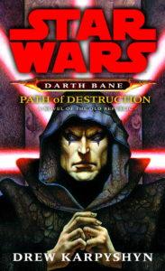 Darth Bane 1: Path of Destruction (26.06.2007)