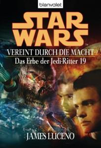 Das Erbe der Jedi-Ritter 19: Vereint durch die Macht (2007, Paperback)