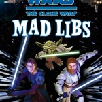 The Clone Wars Mad Libs (05.02.2009)