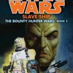 The Bounty Hunter Wars 2: Slave Ship (2015, Legends-Cover)