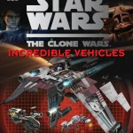 The Clone Wars: Incredible Vehicles (15.08.2011)