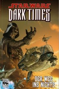 Sonderband #65: Dark Times I: Der Weg ins Nichts (06.12.2011)