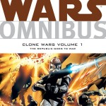 Star Wars Omnibus: Clone Wars Volume 1: The Republic Goes to War
