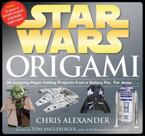 Star Wars Origami: 36 Amazing Paper-folding Projects from a Galaxy Far, Far Away... (07.08.2012)