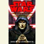 Darth Bane 1: Path of Destruction (30.10.2012)