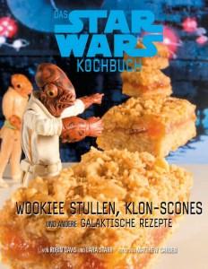 Das Star Wars-Kochbuch: Wookiee Stullen, Klon-Scones und andere galaktische Rezepte (22.10.2012)