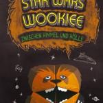 Star Wars Wookiee – Zwischen Himmel und Hölle