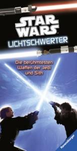 Lichtschwerter - Alles über die berühmtesten Waffen der Jedi und der Sith (01.02.2013)