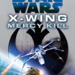 X-Wing: Mercy Kill (2015, Legends-Cover)