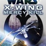 X-Wing: Mercy Kill (25.06.2013)