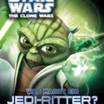 The Clone Wars: Was macht ein Jedi-Ritter? – – So wirst du ein Star Wars-Experte