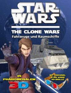 The Clone Wars - In galaktischem 3D, Band 2: Fahrzeuge & Raumschiffe (16.09.2013)