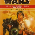 Die Han Solo-Trilogie - Band 1 - Der Pilot
