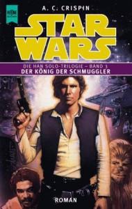 Die Han Solo-Trilogie - Band 3 - Der König der Schmuggler
