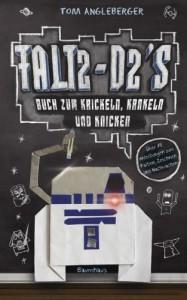 Falt2-D2s Buch zum Krickeln, Krakeln und Knicken