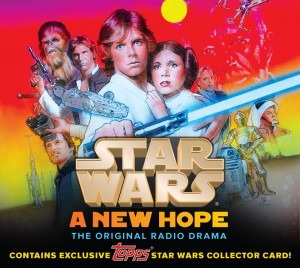 """Star Wars: A New Hope - The Original Radio Drama, Topps """"Light Side"""" Collector's Edition (06.11.2013)"""